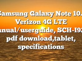 Samsung Galaxy Note 10.1 Verizon 4G LTE manual/userguide, SCH-I925, pdf download,tablet, specifications