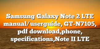 Samsung Galaxy Note 2 LTE manual/userguide, GT-N7105, pdf download,phone, specifications,Note II LTE
