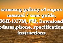 samsung galaxy s4 rogers manual / user guide, SGH-I337M, Pdf, Download, updates,phone, specifications, instructions