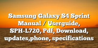 Samsung Galaxy S4 Sprint Manual / Userguide, SPH-L720, Pdf, Download, updates,phone, specifications