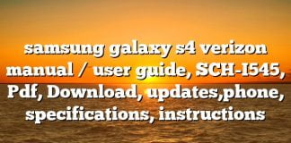 samsung galaxy s4 verizon manual / user guide, SCH-I545, Pdf, Download, updates,phone, specifications, instructions